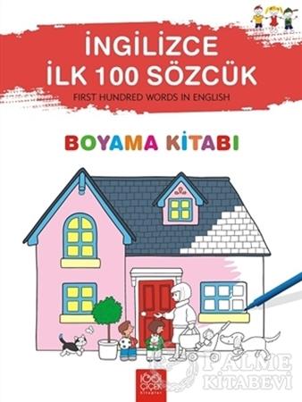 Resim İngilizce İlk 100 Sözcük - First Hundred Words in English Boyama Kitabı