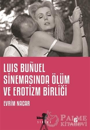Resim Luis Bunuel Sinemasında Ölüm ve Erotizm Birliği