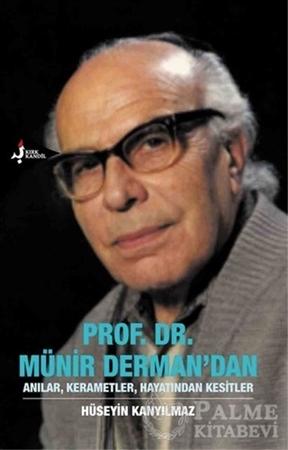 Resim Prof. Dr. Münir Derman'dan Anılar, Kerametler, Hayatından Kesitler
