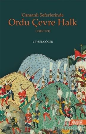 Resim Osmanlı Seferlerinde Ordu Çevre Halk (1300-1774)