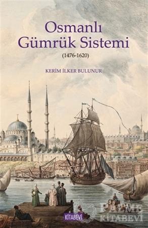 Resim Osmanlı Gümrük Sistemi (1476-1620)