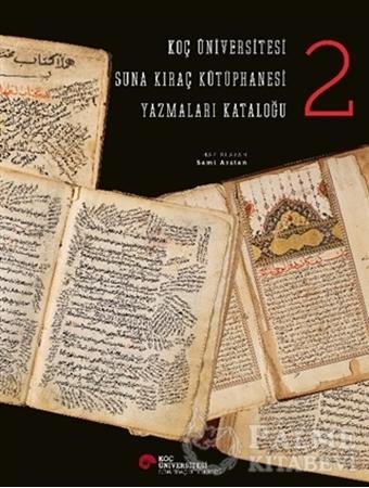 Resim Koç Üniversitesi Suna Kıraç Kütüphanesi Yazmalar Kataloğu 2