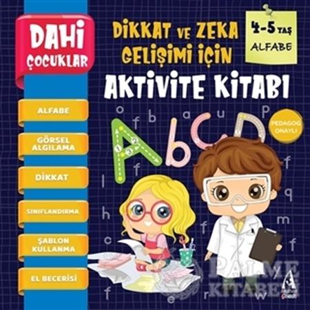 Resim Alfabe - Dahi Çocuklar Dikkat ve Zeka Gelişimi İçin Aktivite Kitabı (4-5 Yaş)