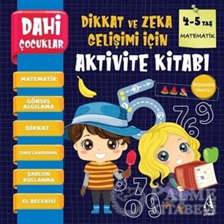 Resim Matematik - Dahi Çocuklar Dikkat ve Zeka Gelişimi İçin Aktivite Kitabı (4-5 Yaş)