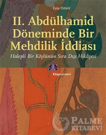 Resim II. Abdülhamid Döneminde Bir Mehdilik İddiası