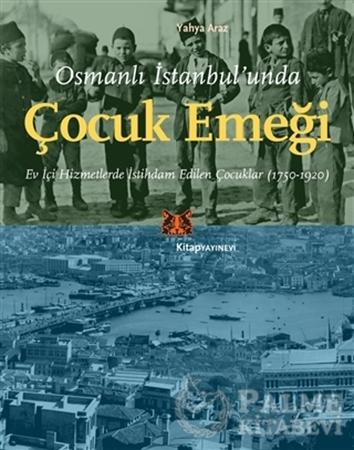 Resim Osmanlı İstanbul'unda Çocuk Emeği