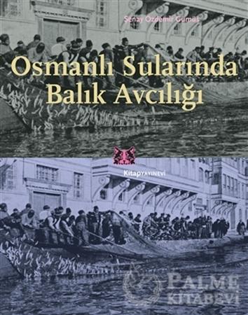 Resim Osmanlı Sularında Balık Avcılığı