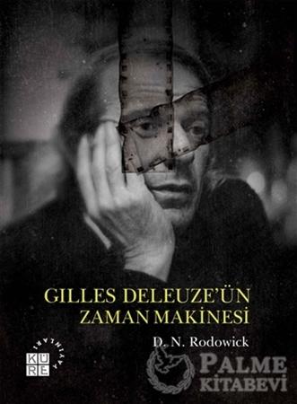 Resim Gilles Deleuze'ün Zaman Makinesi
