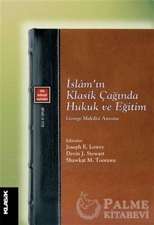 Resim İslam'ın Klasik Çağında Hukuk ve Eğitim