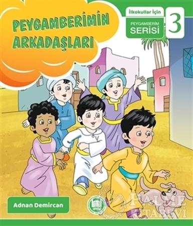 Resim Peygamberimin Arkadaşları - İlkokullar İçin Peygamberim Serisi 3