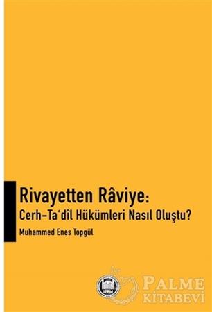 Resim Rivayetten Raviye - Cerh-Ta'dîl Hükümleri Nasıl Oluştu?