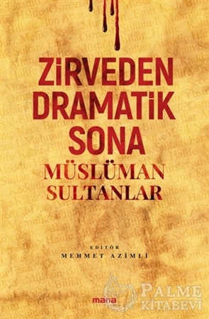 Resim Zirveden Dramatik Sona Müslüman Sultanlar