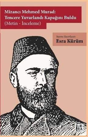 Resim Mizancı Mehmed Murad: Tencere Yuvarlandı Kapağını Buldu (Metin-İnceleme)