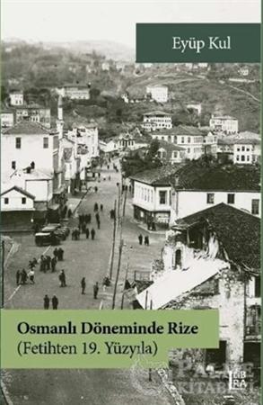 Resim Osmanlı Döneminde Rize - Fetihten 19. Yüzyıla
