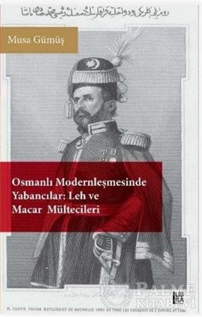 Resim Osmanlı Modernleşmesinde Yabancılar - Leh ve Macar Mültecileri