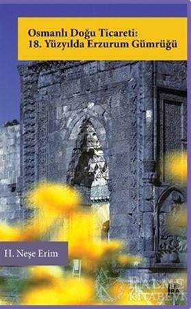Resim Osmanlı Doğu Ticareti: 18. Yüzyılda Erzurum Gümrüğü