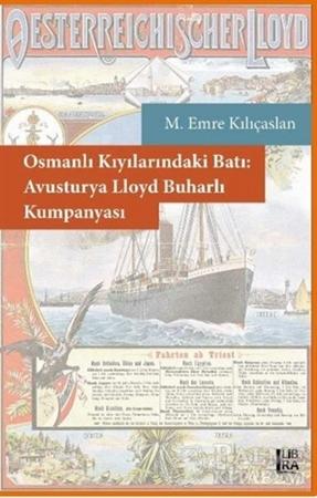 Resim Osmanlı Kıyılarındaki Batı: Avusturya Lloyd Buharlı Kumpanyası