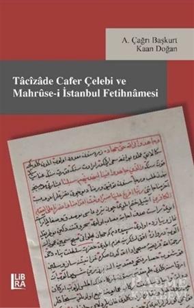Resim Tacizade Cafer Çelebi ve Mahruse-i İstanbul Fetihnamesi