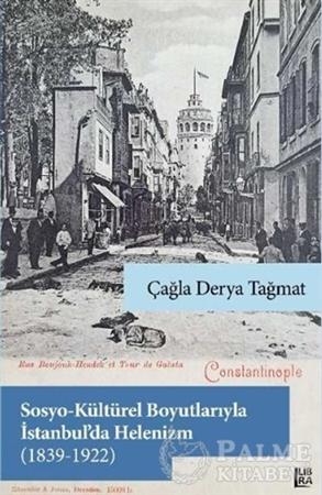 Resim Sosyo-Kültürel Boyutlarıyla İstanbul'da Helenizm (1839-1922)