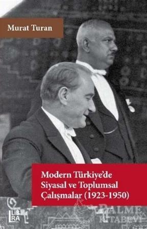 Resim Modern Türkiye'de Siyasal ve Toplumsal Çalışmalar (1923-1950)