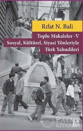 Resim Toplu Makaleler 5 - Sosyal Kültürel Siyasi Yönleriyle Türk Yahudileri