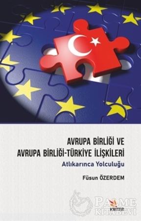 Resim Avrupa Birliği ve Avrupa Birliği-Türkiye İlişkileri