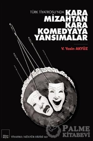 Resim Türk Tiyatrosu'nda Kara Mizahtan Kara Komedyaya Yansımalar