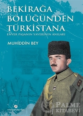 Resim Bekirağa Bölüğünden Türkistana