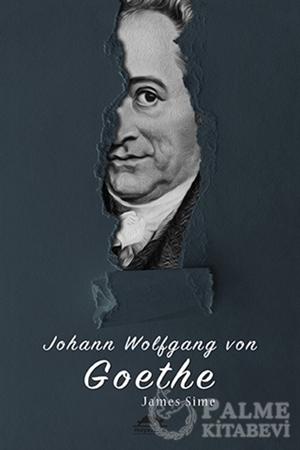 Resim Johann Wolfgang von Goethe'nin Hayatı (Özel Ayracıyla)