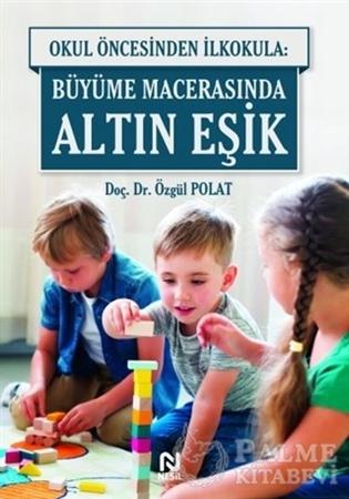Resim Okul Öncesinde İlkokula: Büyüme Macerasında Altın Eşik