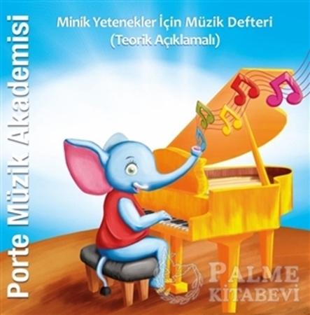 Resim Porte Müzik Akademisi - Minik Yetenekler İçin Müzik Defteri (Teorik Açıklamalı)