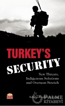 Resim Turkey's Security: New Threats Indigenous Solutions and Overseas Stretch
