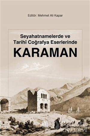 Resim Seyahatnamelerde ve Tarihi Coğrafya Eserlerinde Karaman