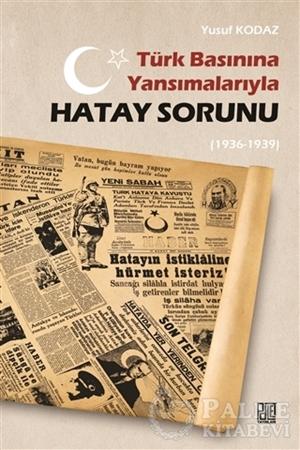 Resim Türk Basınına Yansımalarıyla Hatay Sorunu (1936-1939)
