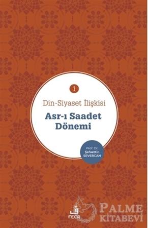 Resim Asr-ı Saadet Dönemi - Din-Siyaset İlişkisi 1