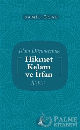 Resim İslam Düşüncesinde Hikmet Kelam ve İrfan İlişkisi