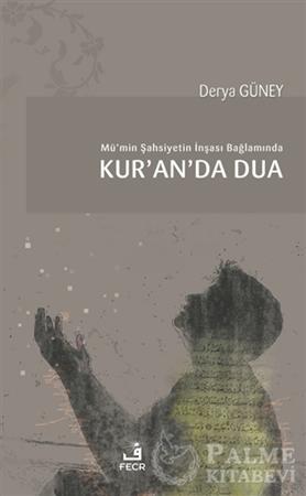 Resim Mü'min Şahsiyetin İnşası Bağlamında Kur'an'da Dua