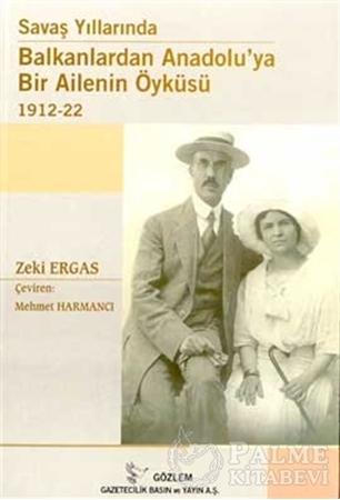 Resim Savaş Yıllarında Balkanlardan Anadolu'ya Bir Ailenin Öyküsü 1912-22