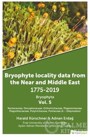 Resim Bryophyte Locality Data From The Near and Middle East 1775-2019 Bryophyta Vol. 5