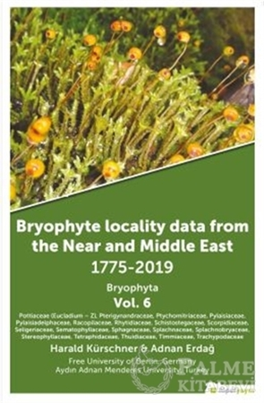 Resim Bryophyte Locality Data From The Near and Middle East 1775-2019 Bryophyta Vol. 6