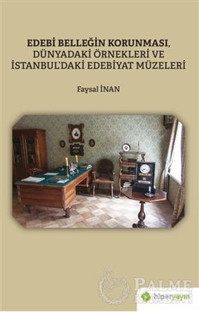 Resim Edebi Belleğin Korunması, Dünyadaki Örnekleri ve İstanbul'daki Edebiyat Müzeleri