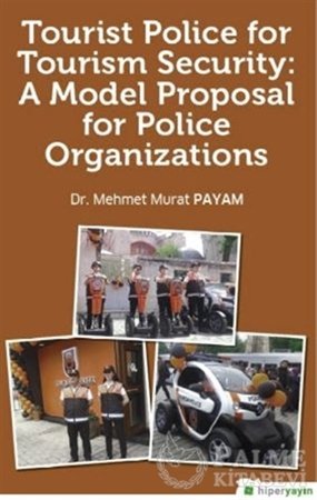 Resim Tourist Police For Tourism Security: A Model Proposal For Police Organizations