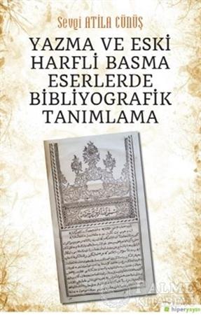 Resim Yazma ve Eski Harfli Basma Eserlerde Bibliyografik Tanımlama