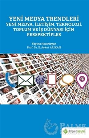 Resim Yeni Medya Trendleri Yeni Medya İletişim Teknoloji Toplum ve İş Dünyası İçin Perspektifler