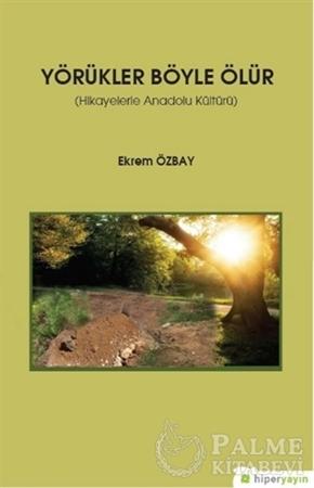 Resim Yörükler Böyle Ölür - Hikayelerle Anadolu Kültürü
