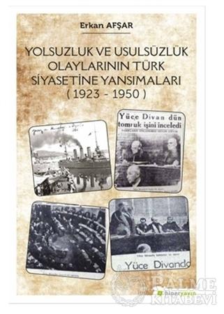 Resim Yolsuzluk ve Usulsüzlük Olaylarının Türk Siyasetine Yansımaları (1923-1950)