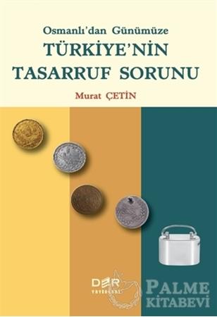 Resim Osmanlı'dan Günümüze Türkiye'nin Tasarruf Sorunu