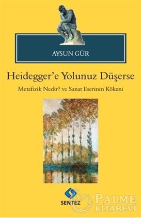Resim Heidegger'e Yolunuz Düşerse
