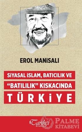 Resim Siyasal İslam, Batıcılık ve Batılılık Kıskacında Türkiye
