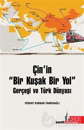Resim Çin'in Bir Kuşak Bir Yol Gerçeği ve Türk Dünyası